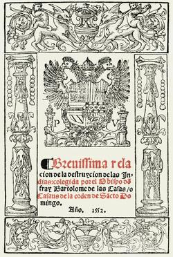 Bartolomé de las Casas, Brevísima relación de la destrucción de las Indias, 1552.